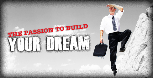 THE PASSION TO BUILD YORU DREAM
